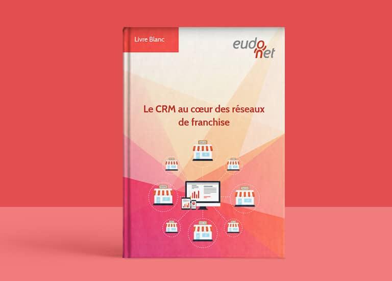 Livre blanc CRM réseaux de franchise